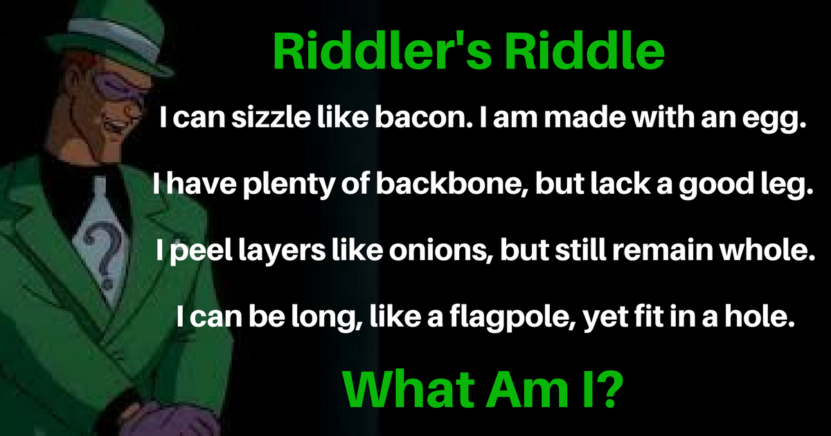 Riddler's Riddle: I Can Sizzle Like Bacon    - Bounding Into