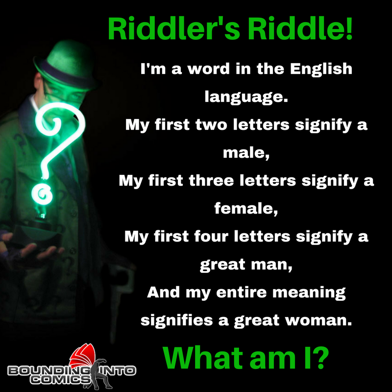 Riddlers Riddle The First Two Letters Signify A Male Bounding