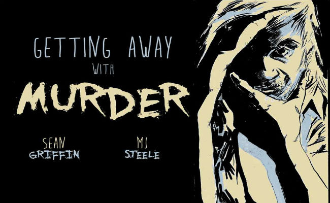 Getting Away With Murder Sean Griffin MJ Steele KickStarter