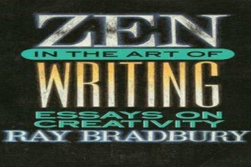 Ray Bradbury's Zen in the Art of Writing