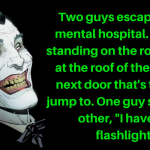 Joker's Joke: Two Guys Escape A Mental Hospital
